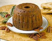 Try our Pecan Fall Harvest Plum Pudding (Cake). Home-made goodness!